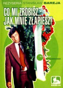 Najlepsze polskie filmy - Co mi zrobisz jak mnie złapiesz